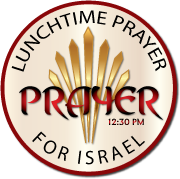 Lunch time prayer for Israel!